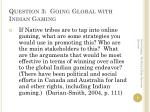 question 3 going global with indian gaming