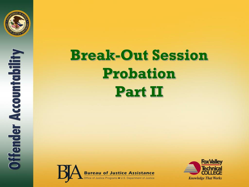 break out session probation part ii l.