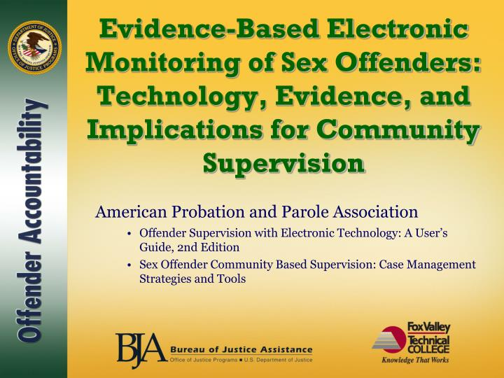 Evidence-Based Electronic Monitoring of Sex Offenders: Technology, Evidence, and Implications for Co...