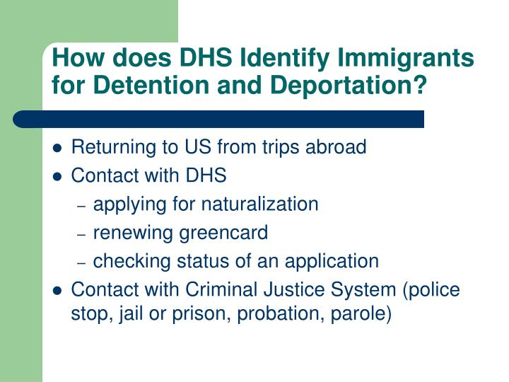 How does dhs identify immigrants for detention and deportation