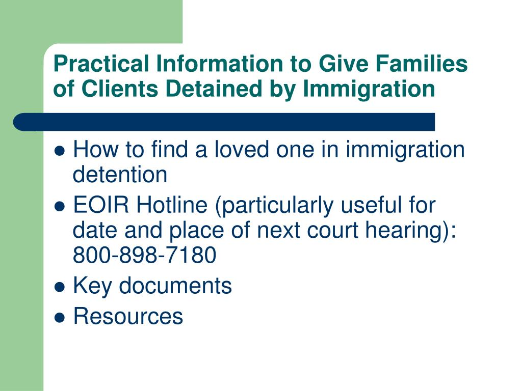 Practical Information to Give Families of Clients Detained by Immigration
