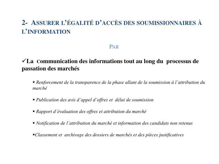 2-  Assurer l'égalité d'accès des soumissionnaires à l'information