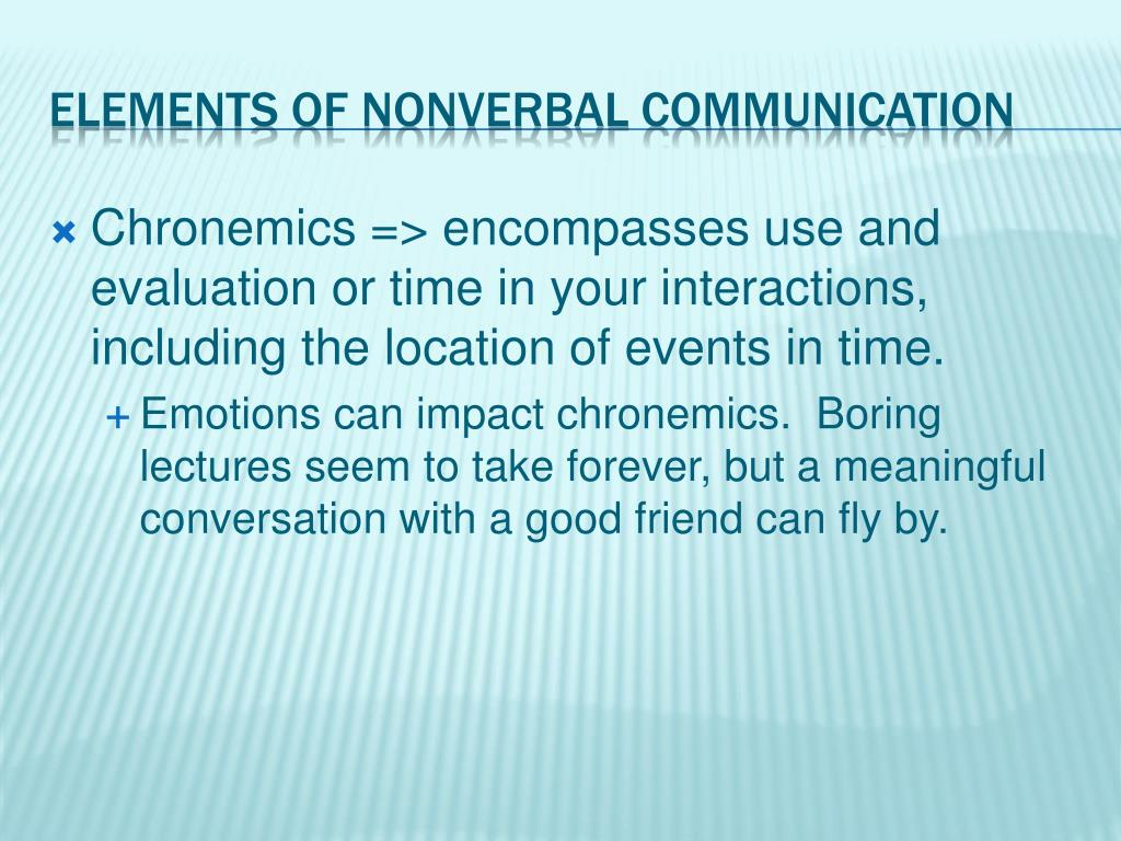 Ppt Chapter 3 Nonverbal Communication Powerpoint Presentation Free Download Id 1387675 .both concepts are pertinent to chronemics (see types of nonverbal communication post for the studying various aspects of interpersonal communication, famous anthropologist edward t. nonverbal communication powerpoint