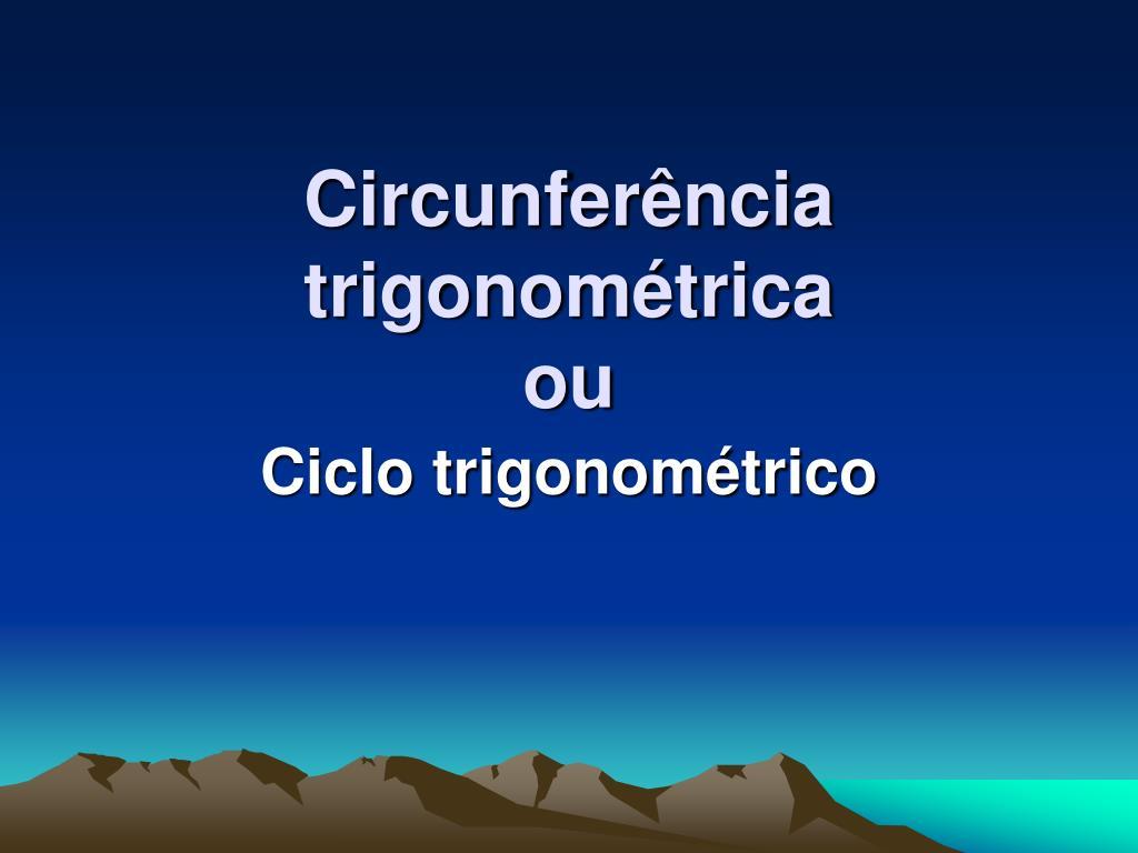 circunfer ncia trigonom trica ou l.