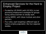 enhanced services for the hard to employ project