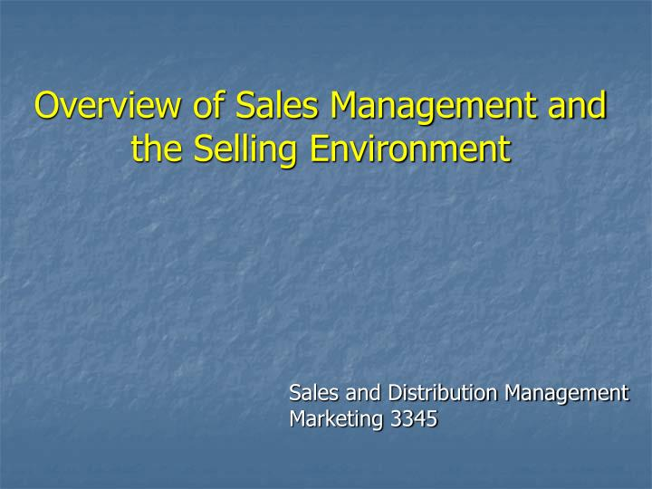 overview of sales management and the selling environment n.