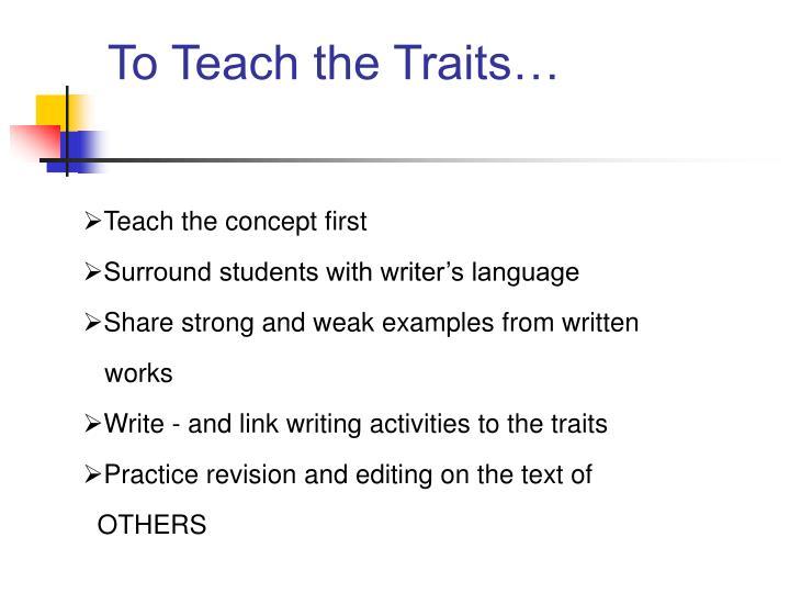 To teach the traits