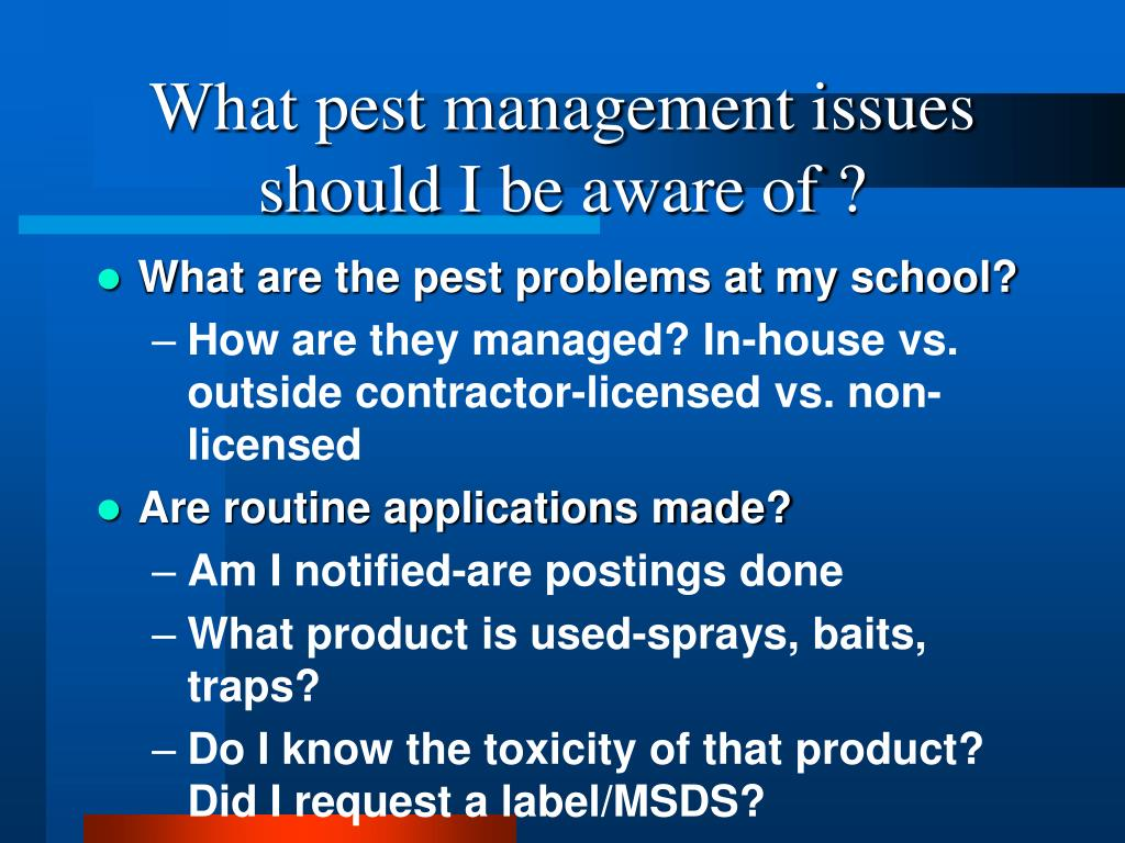 What pest management issues should I be aware of ?