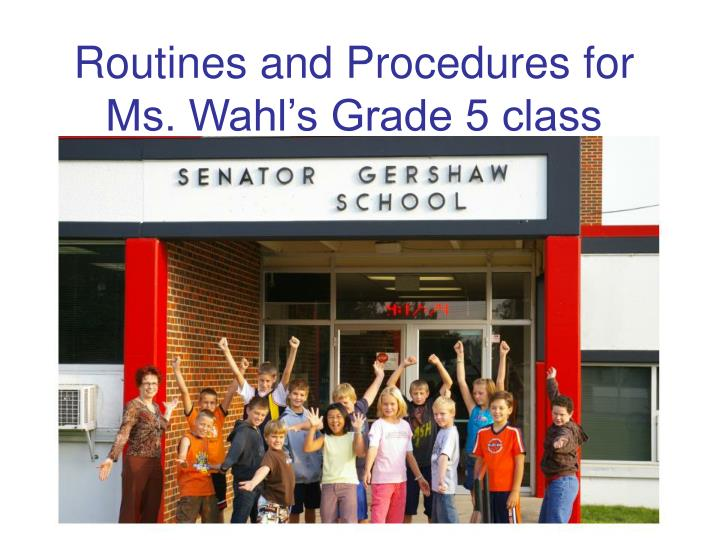 Routines and procedures for ms wahl s grade 5 class