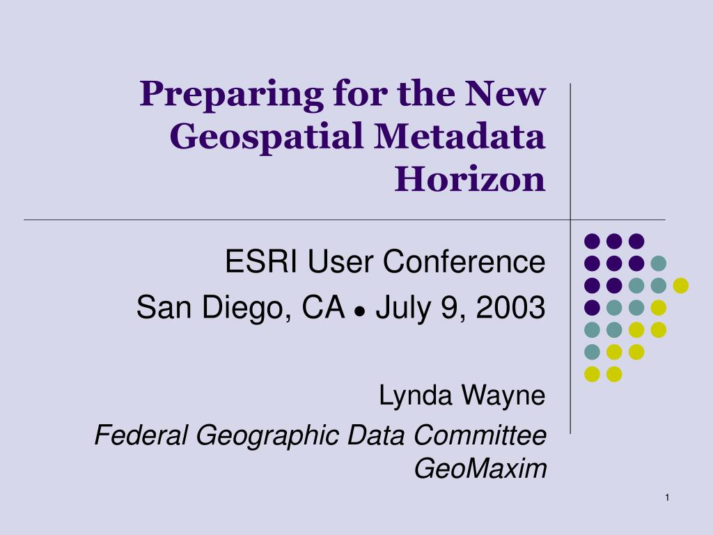 preparing for the new geospatial metadata horizon l.