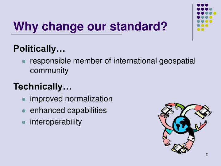 Why change our standard