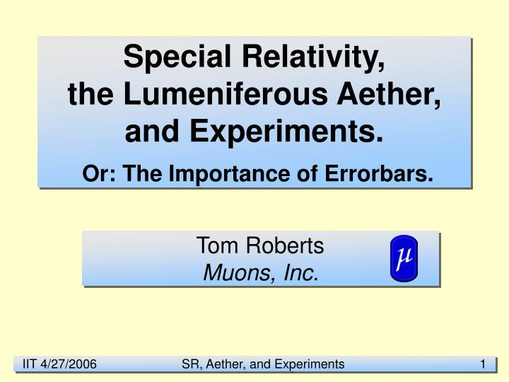 special relativity the lumeniferous aether and experiments or the importance of errorbars n.
