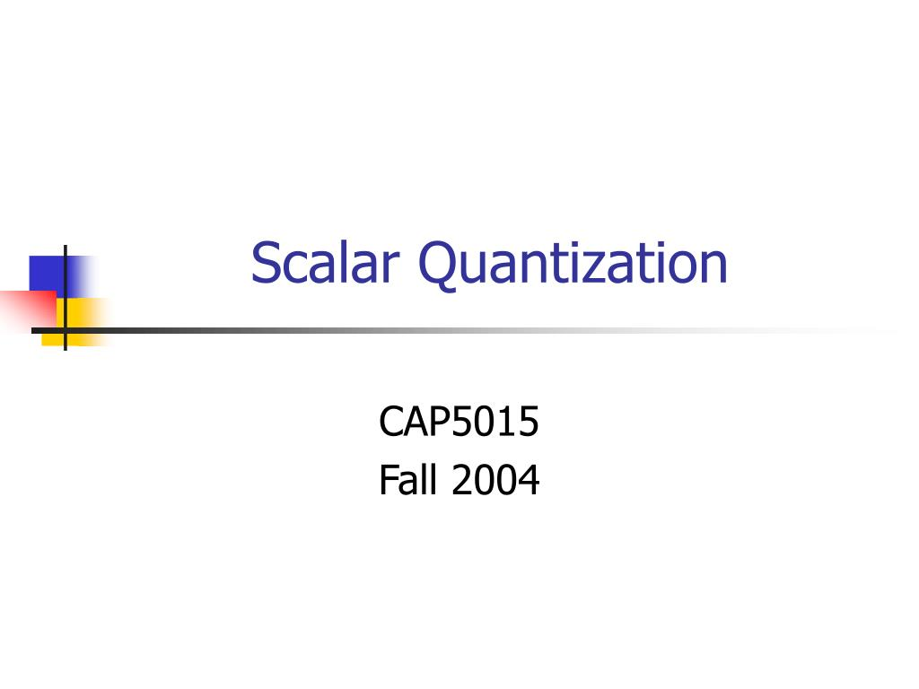 scalar quantization l.