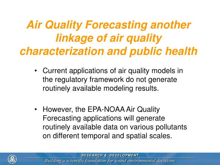 Air Quality Forecasting another linkage of air quality characterization and public health