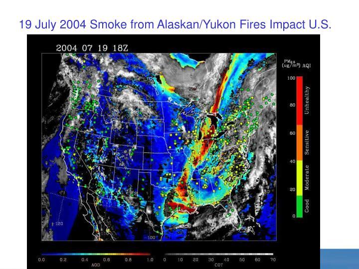 19 July 2004 Smoke from Alaskan/Yukon Fires Impact U.S.