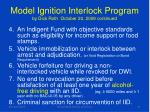 model ignition interlock program by dick roth october 20 2009 continued