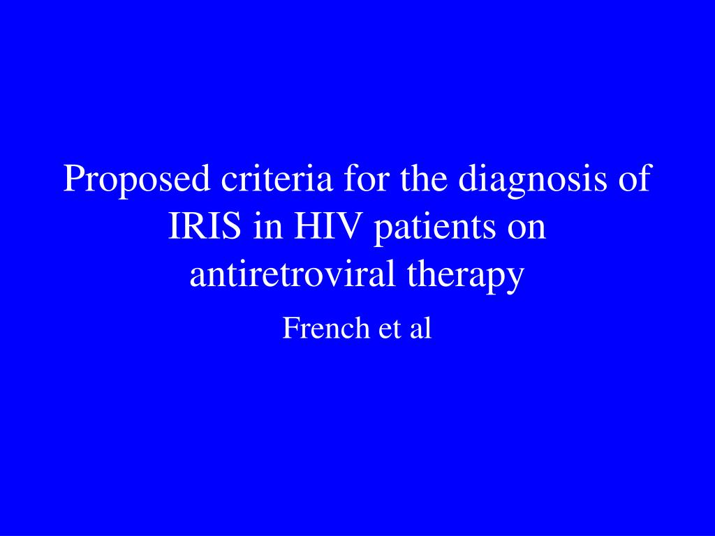 Proposed criteria for the diagnosis of IRIS in HIV patients on antiretroviral therapy