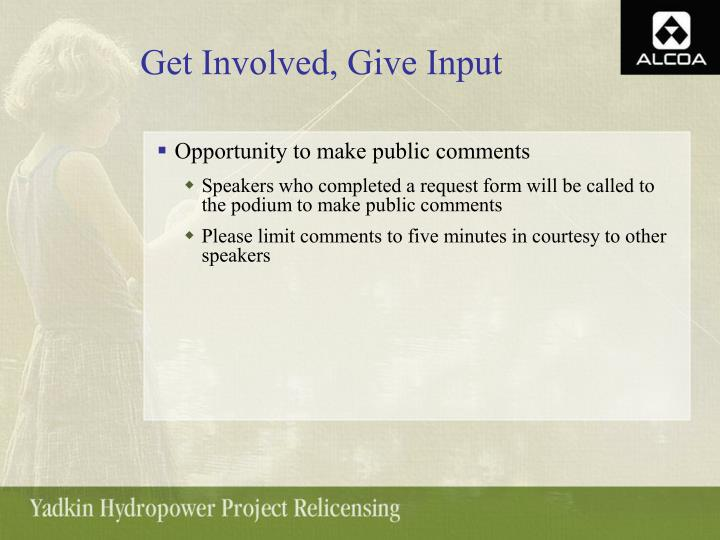 Get Involved, Give Input