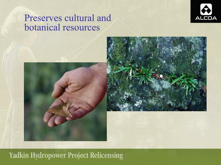Preserves cultural and botanical resources