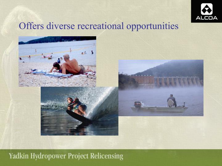 Offers diverse recreational opportunities