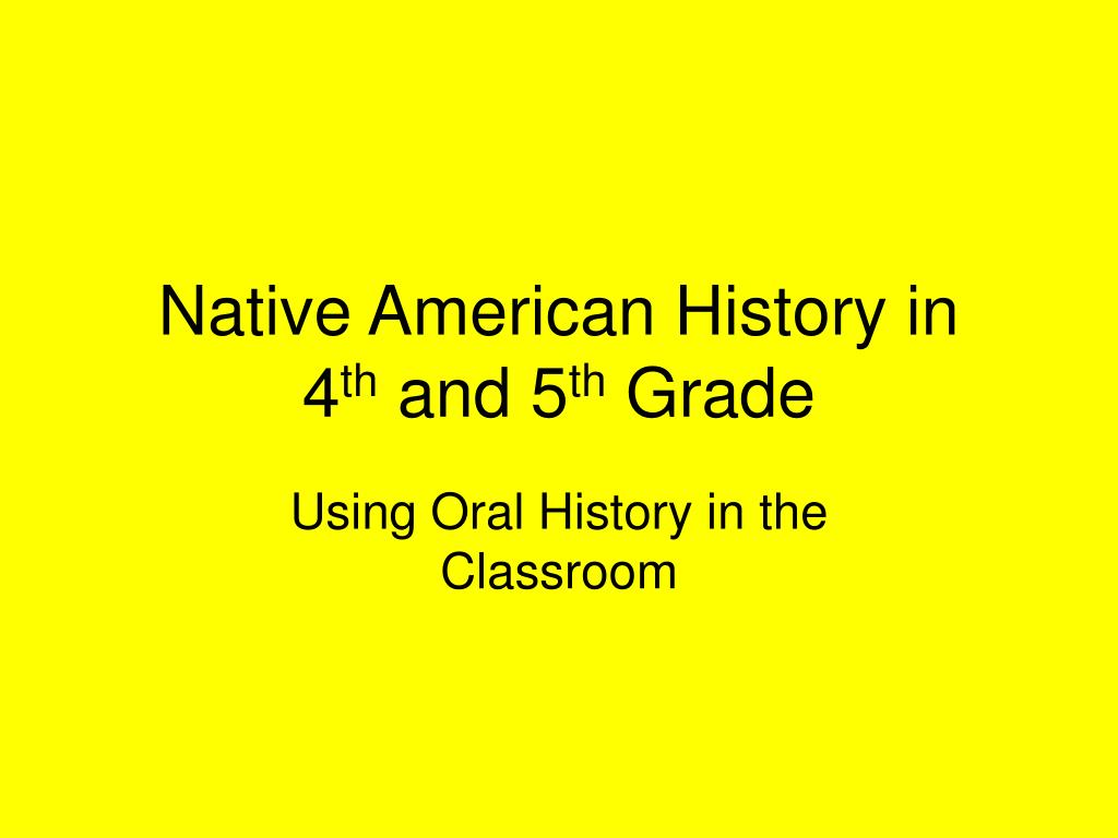 native american history in 4 th and 5 th grade l.