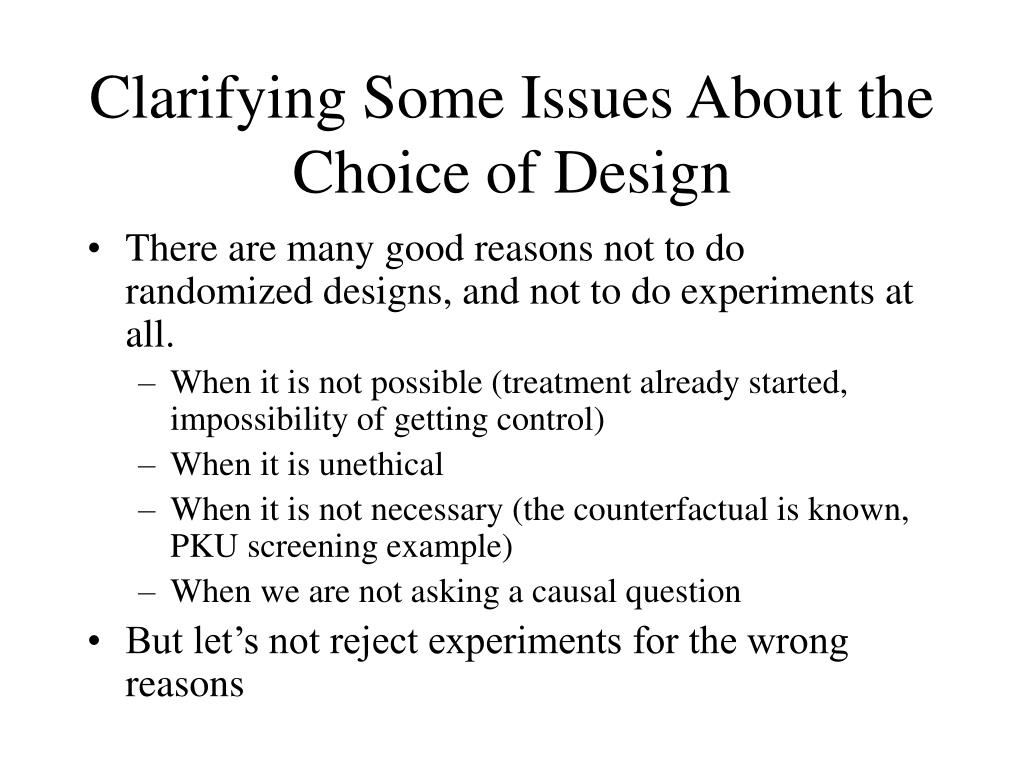 Clarifying Some Issues About the Choice of Design
