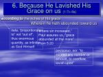 6 because he lavished his grace on us 1 7c 8a