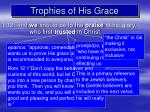trophies of his grace