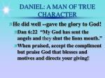 daniel a man of true character18