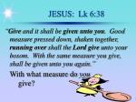 jesus lk 6 38