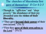 the churches of macedonia first gave of themselves ii cor 8 2 5