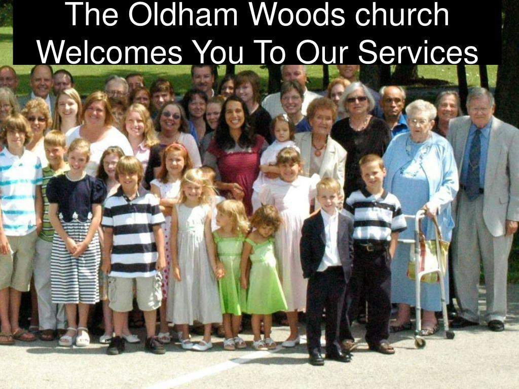 the oldham woods church welcomes you to our services l.