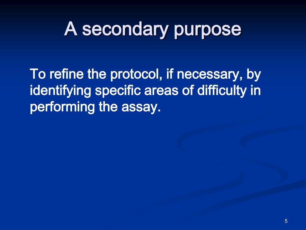 A secondary purpose