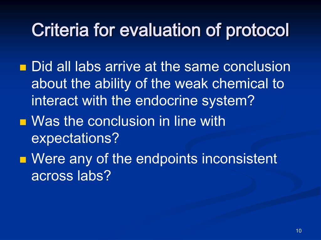 Criteria for evaluation of protocol