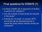 final questions for edmvs 1
