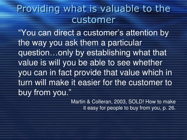 Providing what is valuable to the customer
