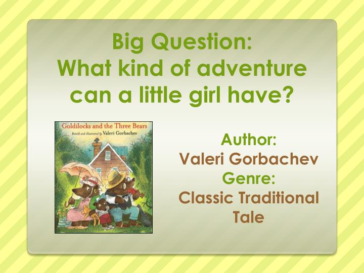 big question what kind of adventure can a little girl have n.