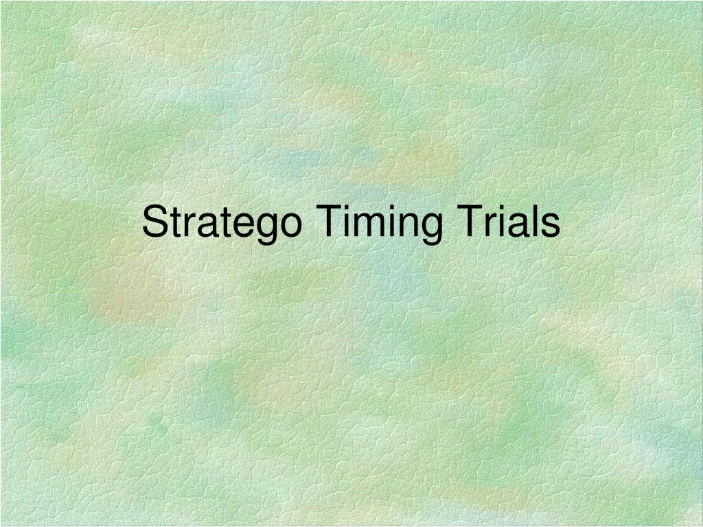 Stratego Timing Trials