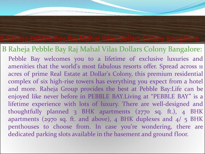 B raheja pebble bay raj mahal vilas dollars colony bangalore