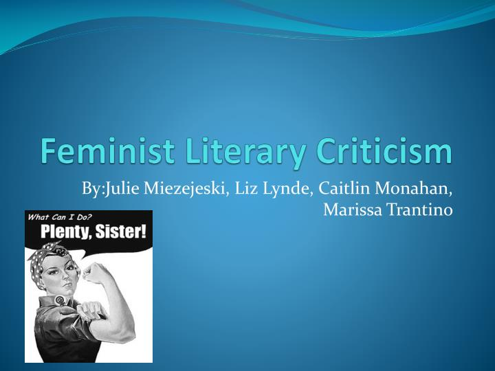 thesis on feminism in literature Nikita nankov february 10, 2013 feminism in literature feminism is defined as a collection of movements and ideologies that are focused on establishing equal economic, political, and social rights for women.