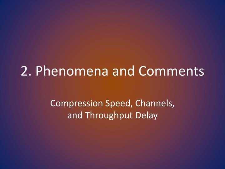 2. Phenomena and Comments
