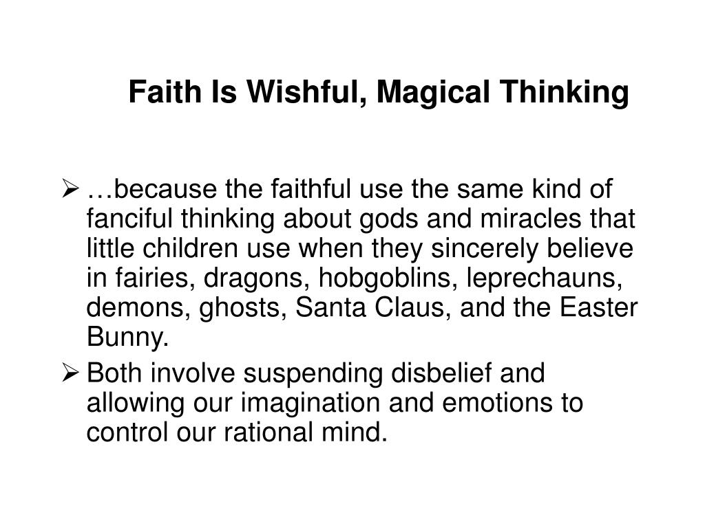 Faith Is Wishful, Magical Thinking