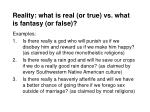 reality what is real or true vs what is fantasy or false