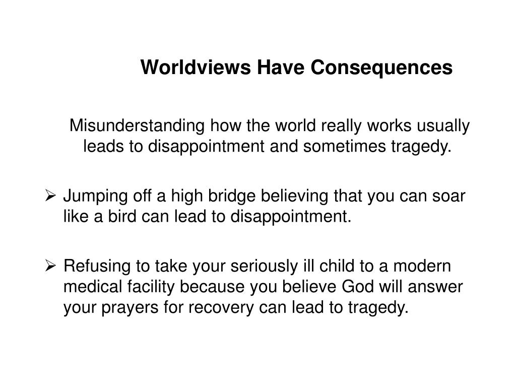 Worldviews Have Consequences