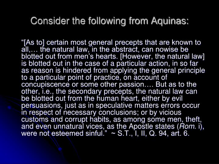Consider the following from Aquinas: