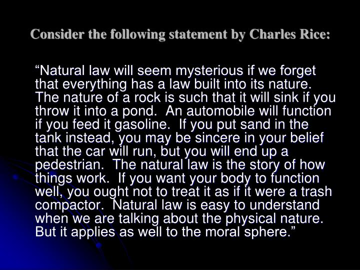 Consider the following statement by Charles Rice: