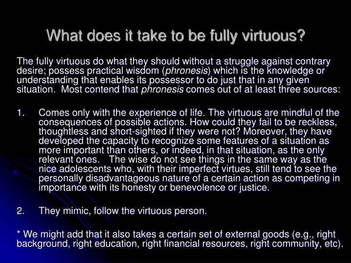 What does it take to be fully virtuous?