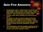 quiz five answers