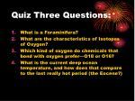 quiz three questions