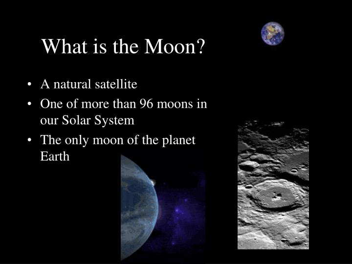 the moon is the only natural satellite of earth